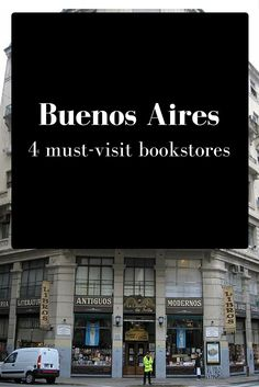 You must visit these Buenos Aires bookstores for their historical and architectural value: Avila, El Ateneo, El Ateneo-Grand Spending and Clasica y Moderna.