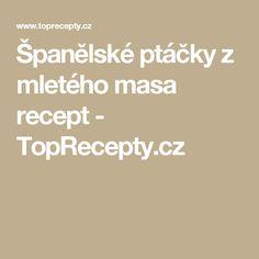 Španělské ptáčky z mletého masa recept - TopRecepty.cz