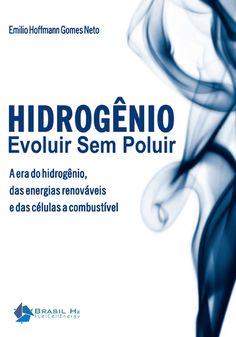 HIDROGÊNIO - EVOLUIR SEM POLUIR Emilio Hoffmann Gomes Neto Brasil H2/Curitiba-PR