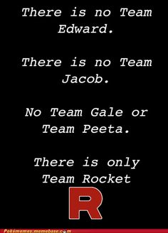 "Ok... so I saw this awhile back, and only got the first two, and was like, ""Yes! Team Rocket forever!!"" Now I understand who Peeta and Gale are... and I know this isn't true... because I am Team Peeta..."