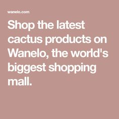 Shop the latest cactus products on Wanelo, the world's biggest shopping mall.