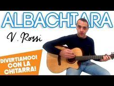 ALBACHIARA - VASCO ROSSI - DIVERTIAMOCI CON LA CHITARRA - YouTube