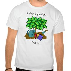 As a wise man once said, Life's a garden, dig it #life #garden #humor #funny #sayings miscellaneous