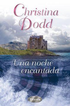 """SERIE """"LAS PRINCESAS PERDIDAS"""" #1 - Una noche encantada // Christina Dodd // Titania romántica histórica (Ediciones Urano)"""