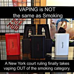 Vaping is not smoking- A New York Judge ruled in favor of Vapers rights. vaperskickash.com