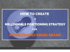 Learn how to create a positioning strategy that resonates with the millennial target audience using an energy drink brand as an example.  #positioningstrategy #energydrink #millennials   Check out my blog at http://www.stephenzoeller.com/blog/   Follow me on Twitter @stepzoellermktg