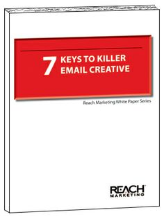 Download Our Free White Paper, 7 Keys to Killer Email Creative