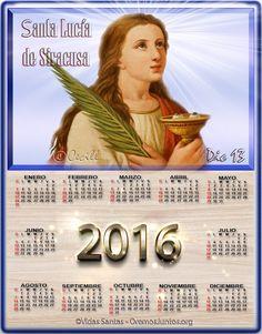 Vidas Santas: Calendario de Santa Lucía de Siracusa, 2016