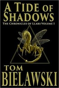 A Tide of Shadows (The Chronicles of Llars Book 1) by Tom Bielawski. Get your FREE copy now! Visit http://www.planetebooks.net/a-tide-of-shadows-the-chronicles-of-llars-book-1-by-tom-bielawski/