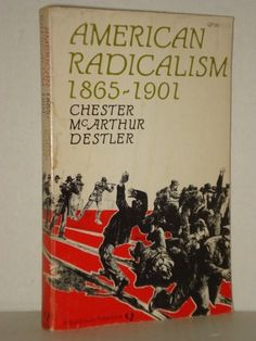 """Used Books, """"American Radicalism"""" 1865-1901 Essays and Documents; Labor- Populists Movements; at fah451bks.com new and used books"""