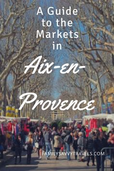 A Guide to the Markets in Aix-en-Provence