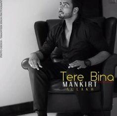 Tere Bina Mankirt Aulakh-Latest Punjabi Song Download Mp3|Video|Lyrics | Mp3-SongsPK.Com