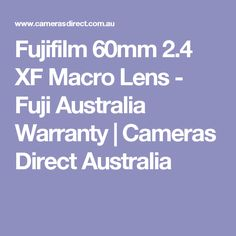 Fujifilm 60mm 2.4 XF Macro Lens - Fuji Australia Warranty | Cameras Direct Australia