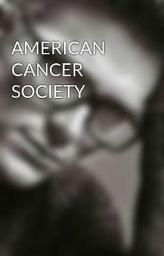 AMERICAN CANCER SOCIETY #wattpad #short-story