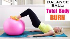 Total Body BURN: Balance Ball Workout