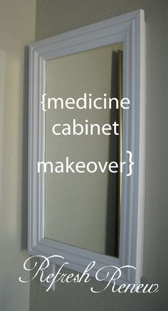 Refresh - Renew: Medicine Cabinet Make-over. For plain mirror medicine cabinets. Bathroom Mirror Cabinet, Mirror Cabinets, Diy Cabinets, Bathroom Cabinets, Kitchen Cabinets, Bathroom Storage, Bathroom Organization, Organization Ideas, Organizing