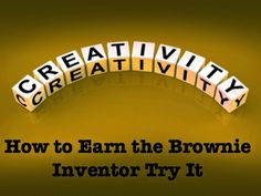 How to Earn Brownie Badges and Try Its: How to Earn the Inventor Badge (It's Your Story-Te...