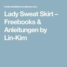 Lady Sweat Skirt – Freebooks & Anleitungen by Lin-Kim