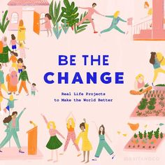 Be the Change: Real-Life Projects to Make the World Better A digital media and commerce company that enables creativity through inspirational content and online classes. Importance Of Time Management, Marketing Program, Empowering Quotes, Change The World, Be The Change, Student Work, Digital Media, Life Lessons, Real Life