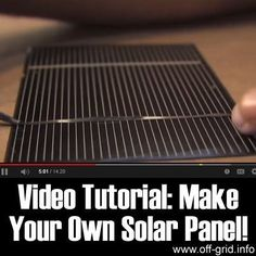 : Video Tutorial: Make Your Own Solar Panel!Photo – http://off-grid.info/blog/video-tutorial-make-your-own-solar-panel/