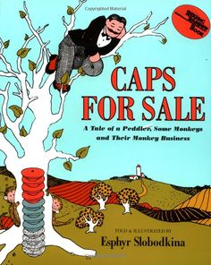 Caps for sale! Those silly monkeys stealing all the caps.