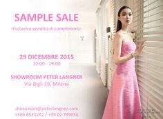 Party dresses and spectacular looks to help you celebrate the New Year with style.  SAMPLE SALE DAY at our #SHOWROOM in Milan. Save the date! December 29th, 2015  Via Bigli 19 Milan, Italy showroom@peterlangner.com +39 02 599076 // + 39 366 8534242
