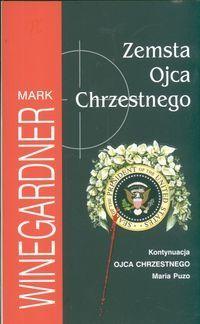 Mark Winegardner: Zemsta Ojca Chrzestnego - http://lubimyczytac.pl/ksiazka/27848/zemsta-ojca-chrzestnego