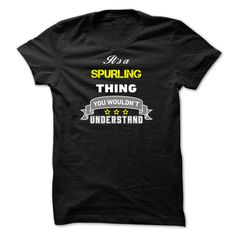 [Popular tshirt name ideas] Its a SPURLING thing.  Discount Best  Its a SPURLING thing You wouldnt understand.  Tshirt Guys Lady Hodie  SHARE and Get Discount Today Order now before we SELL OUT  Camping a soles thing you wouldnt understand tshirt hoodie hoodies year name a spurling