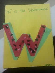 """""""W"""" is for Watermelon!"""