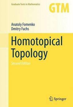 Homotopical topology / Anatoly Fomenko, Dmitry Fuchs. 2015. Máis información: http://www.springer.com/gp/book/9783319234878