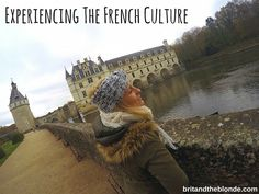 Experiencing the French Culture over at britandtheblonde.com