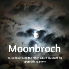 moonbroch | a halo round the moon which presages an approaching storm