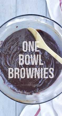 Six Ingredient, One Bowl Brownies - Yellow Bliss Road