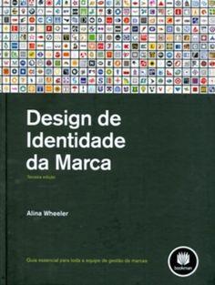 Design de Identidade da Marca por Alina Wheeler https://www.amazon.com.br/dp/8577808122/ref=cm_sw_r_pi_dp_x_6v87xbQAKXRPA