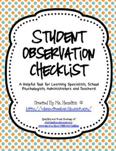K-5 Student Observation Checklist Form. I need this! Checklist areas include everything from motivation, response to stimuli, academic concerns, etc.