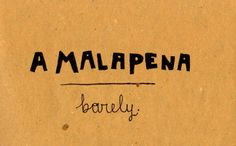 Learning Italian Language ~ A malapena