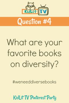 QUESTION #4: What are your favorite books on diversity? #weneeddiversebooks {KidLit TV Pinterest Party} #kidlittv