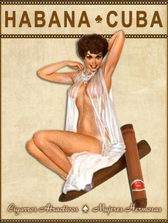 Cuban Cigar Art Print - Vintage Style Pinup Girl in Lingerie Art Print Poster - Measures high x Wide high x Wide) Cigars And Whiskey, Good Cigars, Cuban Cigars, Whisky, Pin Up Girls, Pub Vintage, Vintage Style, Cigar Art, Pin Up Posters
