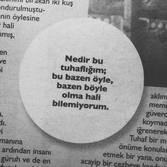 Nedir bu tuhaflığım; bu bazen öyle, bazen böyle olma hali bilemiyorum. - Tayfun Pirselimoğlu #sözler #anlamlısözler #güzelsözler #manalısözler #özlüsözler #alıntı #alıntılar #alıntıdır #alıntısözler #şiir #edebiyat