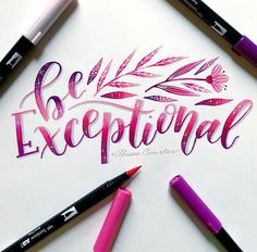 Be Exceptional! for with Tj Thomas. to the with Tj Thomas.design and Chrystal Elizabeth Designs # out of the ordinary Calligraphy Quotes Doodles, Brush Lettering Quotes, Doodle Quotes, Calligraphy Handwriting, Hand Lettering Quotes, Doodle Lettering, Creative Lettering, Lettering Styles, Calligraphy Letters