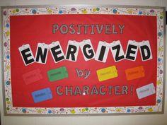 Positively Energized By Character Bulletin Board Idea - MyClassroomIdeas.com