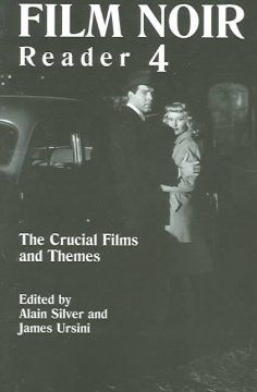 Film noir reader 4 edited by Alain Silver and James Ursini | 791.43655 F487si4