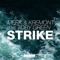 Merk & Kremont Vs. Toby Green - Strike (Original Mix) by Doorn Records on SoundCloud