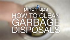 pinch tips: How to Clean Garbage Disposals