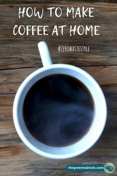 Wie man Kaffee zu Hause machen kann - Zero Waste Style · the green walnuts Healthy Smoothies, Healthy Drinks, Coffee Uses, Coffee Dessert, How To Make Coffee, New Flavour, Coffee Roasting, Coffee Recipes, Best Coffee