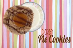"""Derby """"Pie"""" Cookies {Double Chocolate with Caramel and Pecan}"""