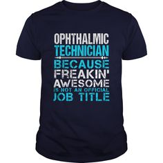 OPHTHALMIC TECHNICIAN T-Shirts, Hoodies. CHECK PRICE ==► https://www.sunfrog.com/LifeStyle/OPHTHALMIC-TECHNICIAN-110479634-Navy-Blue-Guys.html?id=41382