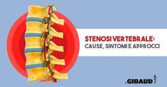 Stenosi vertebrale o stenosi spinale: cause, sintomi, approcci. Sciatica