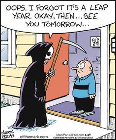 Off the Mark Comic Strip, February 29, 2016     on GoComics.com