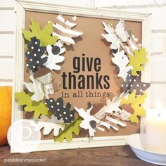 Give Thanks Wall Hanging with Free Printables for Thanksgiving! This pretty wall art display is the perfect way to display gratitude in your home in November!
